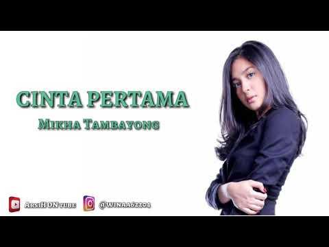 Mikha Tambayong - CINTA PERTAMA (lirik)