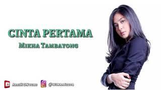 Download lagu Mikha Tambayong - CINTA PERTAMA