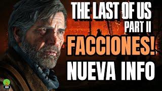 THE LAST OF US 2 NUEVA INFORMACIÓN DEL MULTIPLAYER FACCIONES - NAUGHTY DOG TRABAJA EN EL!
