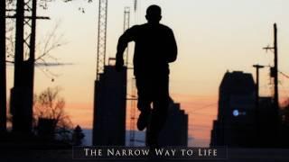 The Narrow Way to Life