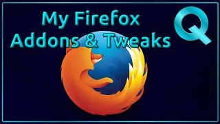Add-ons and Tweaks I do to Firefox Web Browser