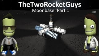 Kerbal Space Program - Building a Moonbase Part 1: Let