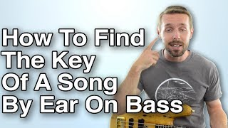 How To Find The Key Of A Song By Ear On Bass: The Intuitive Method