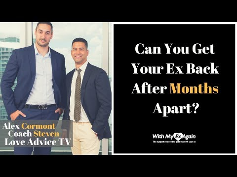 how to get your ex back after months apart