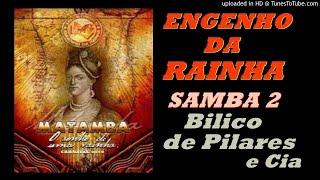 Baixar ENGENHO DA RAINHA 2019 - Parceria de BILICO DE PILARES (SAMBA 2)