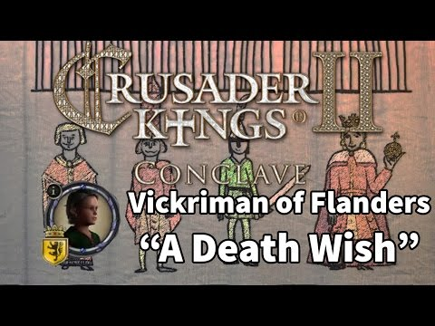 A Death Wish, Crusader Kings II: Conclave, Part 7