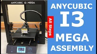 All Assembly Steps | Anycubic I3 Mega | Leveling and Starting the Sample Print