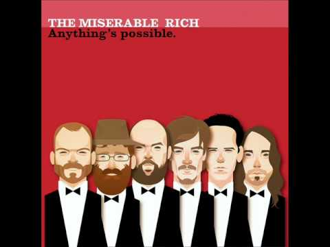 The Miserable Rich - Anything' s Possible