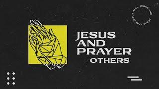 Sunday Service 27th June | Jesus and Prayer