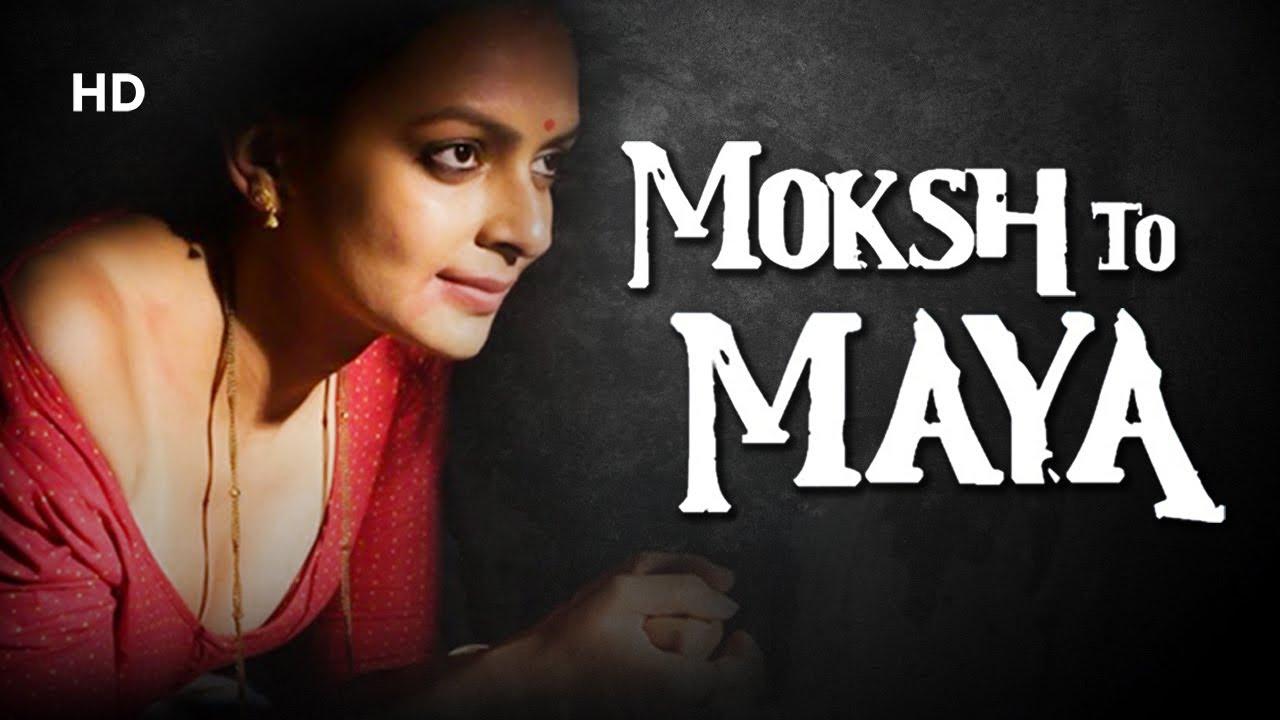 Download Moksh To Maya -The Beginning Of An End | Full Movie | Bidita Bag | Meghna Malik | Neeraj Bhardwaj