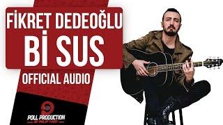 Gambar cover Fikret Dedeoğlu - Bi Sus