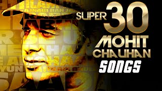 Mohit Chauhan Super Hits 30 Songs