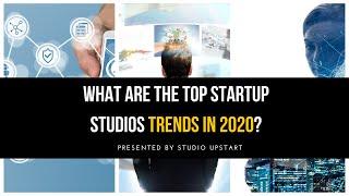 Top Startup Studio Trends in 2020