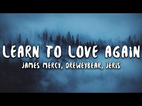 James Mercy Dreweybear - Learn To Love Again  feat Jeris