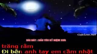 DẤU YÊU KỶ NIỆM XƯA  - Thơ : Nguyễn Ngọc Hùng - Phổ nhạc  : Hải Anh Karaoke