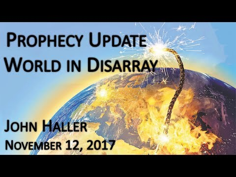 "John Haller's Prophecy Update - ""World in Disarray"""