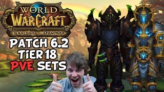World Of Warcraft Tier 18 Armor Sets First Impressions (Patch 6.2)