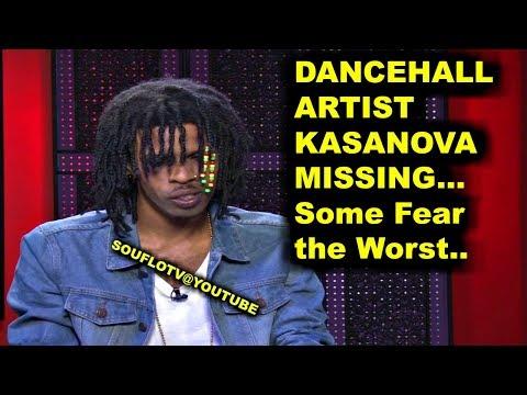 Dancehall Artist KASANOVA Missing (Scary last Instagram post)