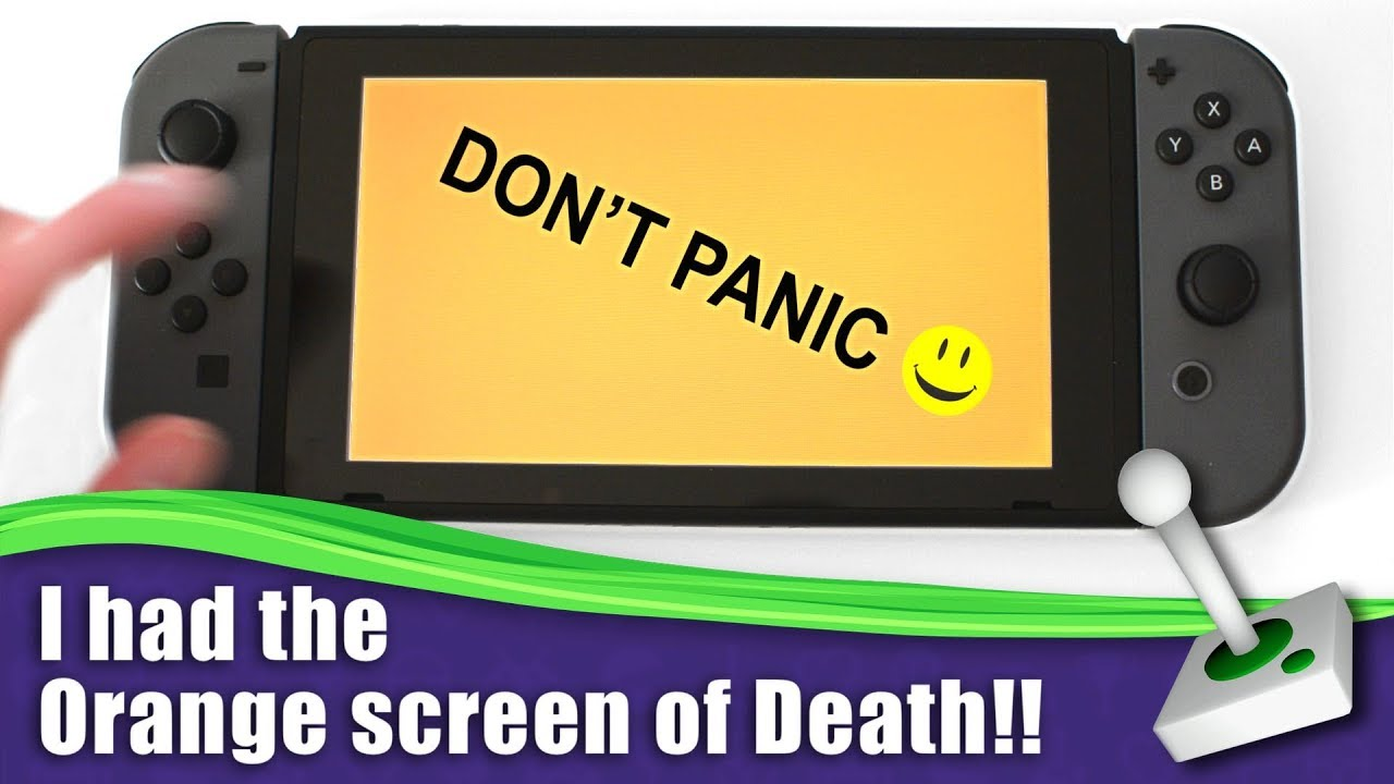 Nintendo Switch Orange Screen of death ( It's NOT What you
