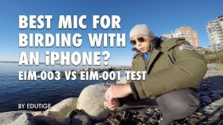 Birding - Which Microphone for Recording Bird Sounds with an iPhone