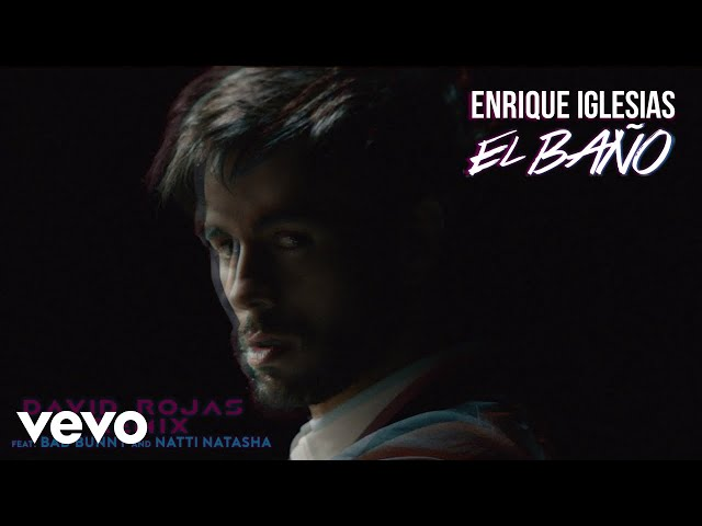 Enrique Iglesias - EL BAÑO (David Rojas Remix (Audio)) ft. Bad Bunny, Natti Natasha
