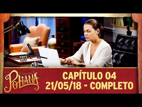 As Aventuras De Poliana | Capítulo 04 - 21/05/18, Completo