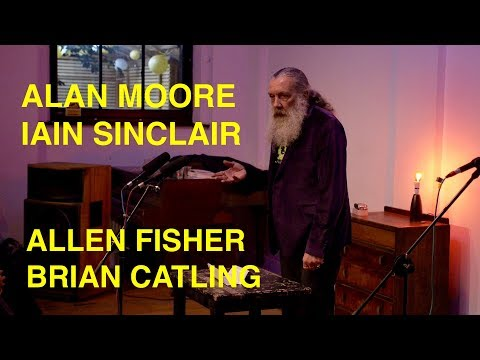 Alan Moore Live Reading, Iain Sinclair, Allen Fisher, Brian Catling