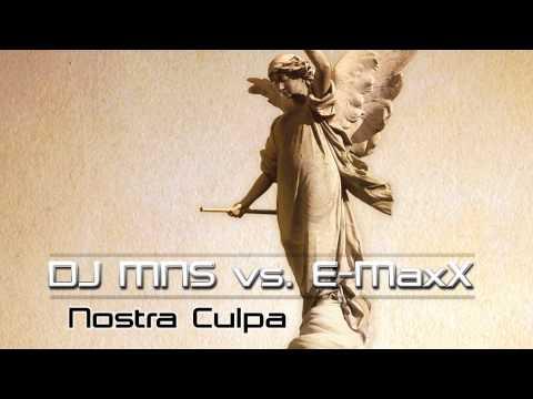 DJ MNS Vs E-MaxX - Nostra Culpa (DJ E-MaxX Radio Mix)