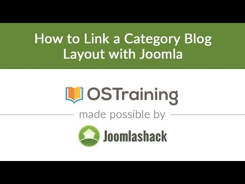 Joomla Beginner Class, Lesson #13: How To Link A Category Blog Layout With Joomla