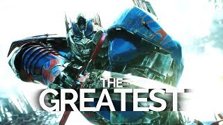 The Greatest | Transformers: The Last Knight