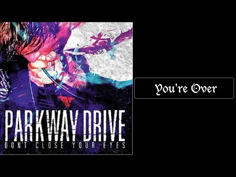 parkway drive you re over