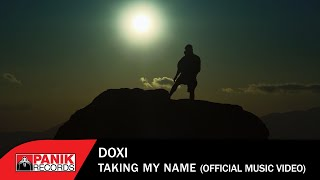 DOXI  - Taking My Name - Official Music Video