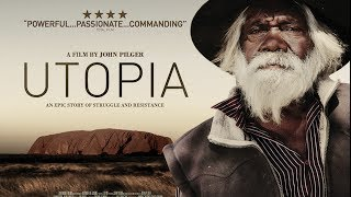 Utopia - A film by John Pilger - Official trailer