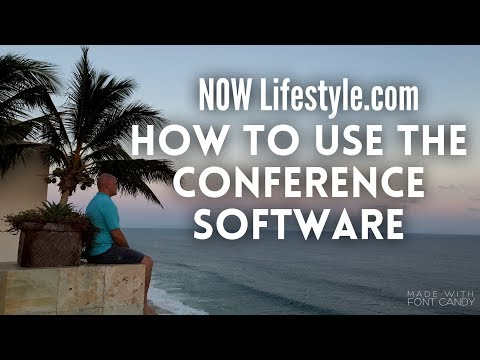Now Lifestyle - How To Use The New Conference Software