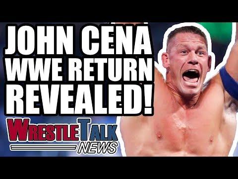 John Cena WWE Return REVEALED!  WrestleTalk  Dec. 2017