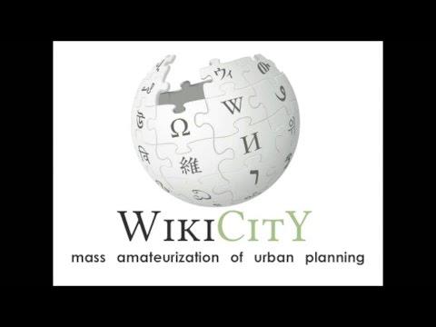 Wikicity: Mass amateurization of urban planning ! Zef Hemel, Amsterdam