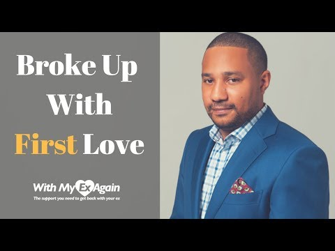 Broke Up With First Love: How To Deal With Your First Break Up