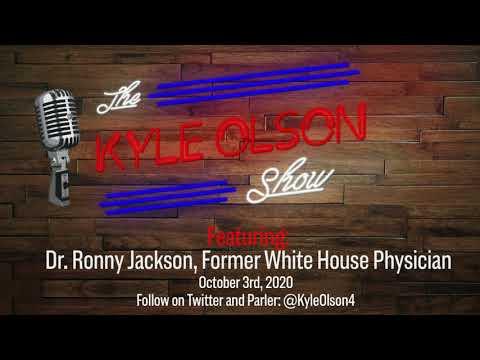 Dr. Ronny Jackson On President Trump's Coronavirus Diagnosis on The Kyle Olson Show