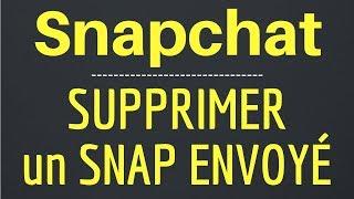 SUPPRIMER SNAP ENVOYE, comment supprimer un MESSAGE snap envoyé sur Snapchat