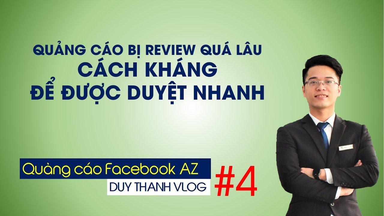 #4 Quảng cáo Pending Review quá lâu và Cách kháng | Quảng cáo facebook từ A đến Z