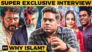 Yuvan Why Islam, His Wife, NGK Interval, Nerkonda Paarvai Surprise & More...