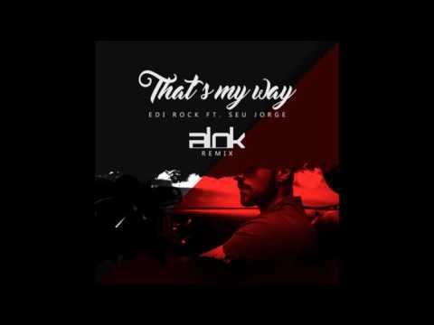Edi Rock ft. Seu JorgeThat's My Way (Alok Remix)
