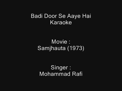 Badi Door Se Aaye Hai - Karaoke - Samjhauta (1973) - Mohammad Rafi