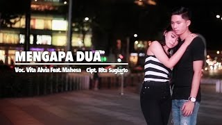 Gambar cover Vita Alvia Ft. Mahesa - Mengapa Dua (Official Music Video)