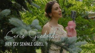 Zerrin Özer Akustik Cover - Her Şey Seninle Güzel - Ceren Gündoğdu