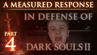 "RE: ""In Defense of Dark Souls 2"" - A Measured Response - Part 4"