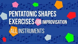 Pentatonic Exercises for Improvisation- All Instruments