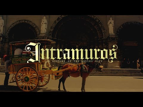 Intramuros (The History of the Walled City) - A Video Documentary