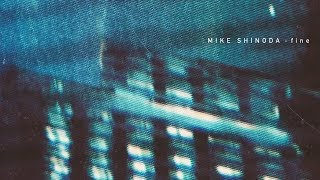 fine (Lyric Video) - Mike Shinoda
