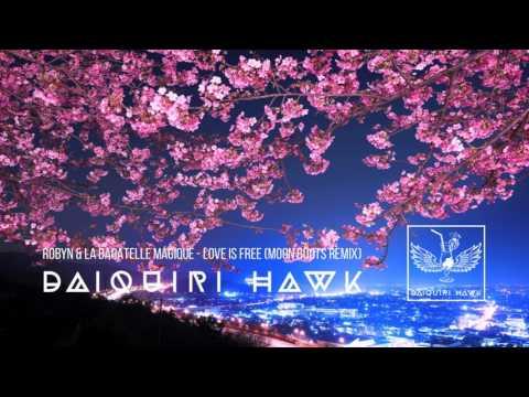 Robyn & La Bagatelle Magique - Love Is Free (Moon Boots Remix)